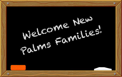 Welcome New Palms Families