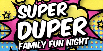 Super Duper Family Fun Night